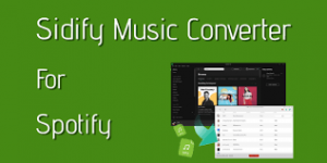 Sidify Music Converter 1 4 1 + Portable [Latest] 2019 Free